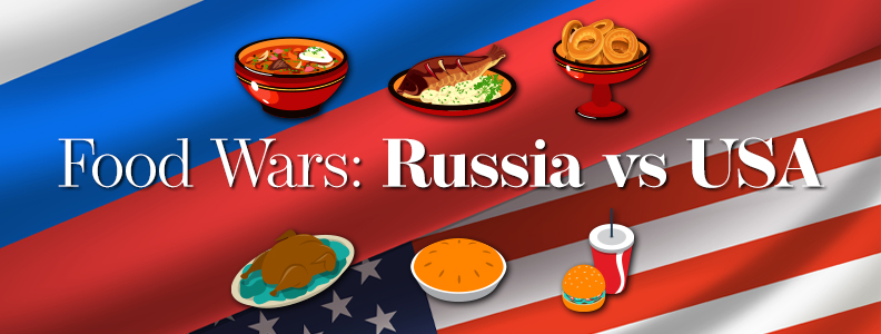 Food Wars: Russian Cuisine vs the USA
