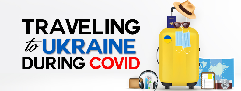 Traveling to Ukraine During Covid
